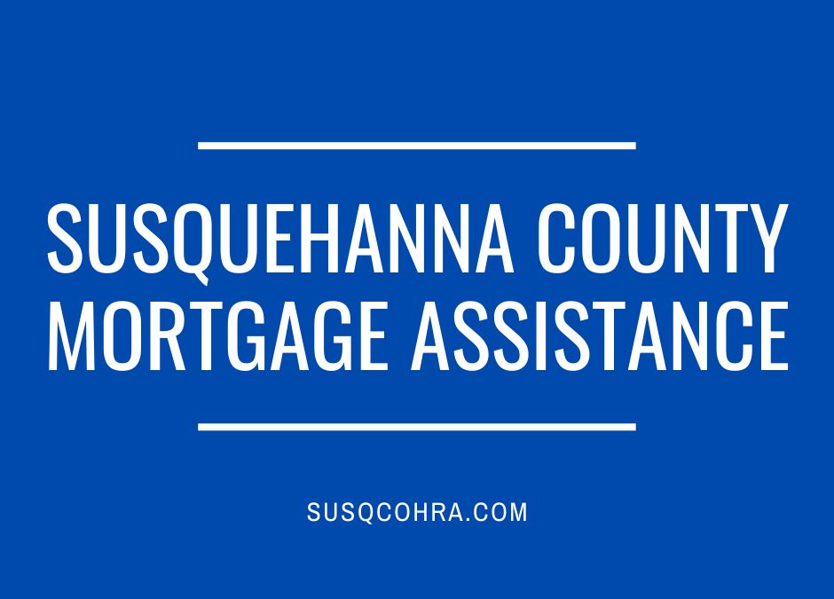 Apply Now: Susquehanna County Mortgage Assistance Program